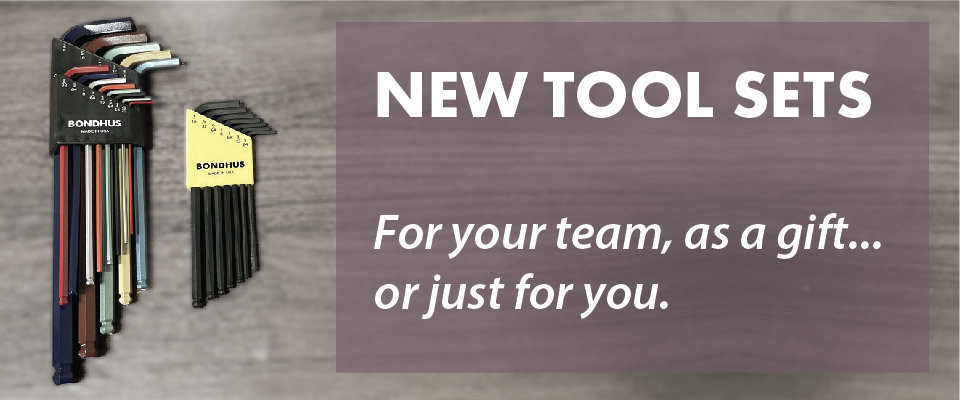 New Tool Sets: For your team, as a gift, or just for you.